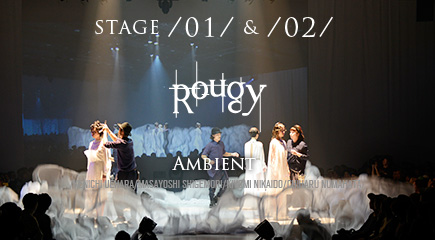 Rougy STAGE /01/ & /02/